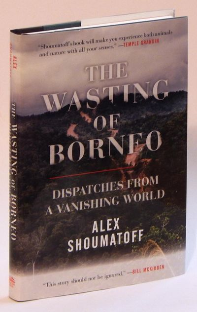 Image for The Wasting of Borneo: Dispatches from a Vanishing World