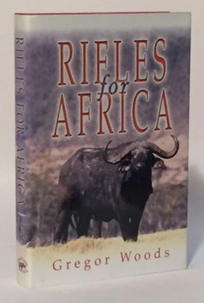 Image for Rifles for Africa: Practical Advice on Rifles and Ammunition for an African Safari