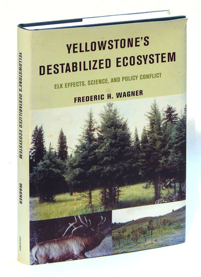 Image for Yellowstone's Destabilized Ecosystem: Elk Effects, Science and Policy Conflict