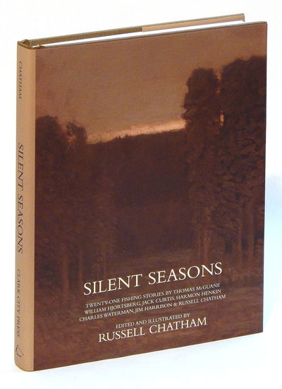 Image for Silent Seasons: 21 Fishing Stories by Thomas McGuane, William Hjortsberg, Jack Curtis, Harmon Henkin, Charles Waterman, Jim Harrison and Russell Chatham