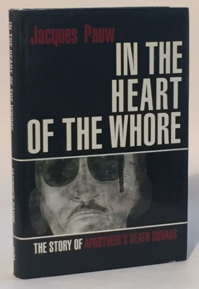 Image for In the Heart of the Whore: The Story of Apartheid's Death Squads