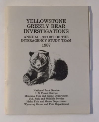 Image for Yellowstone Grizzly Bear Investigations: Report of the Interagency Study Team 1987