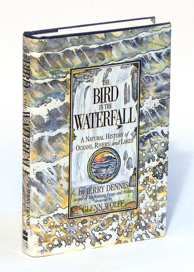 Image for The Bird in the Waterfall: A Natural History of Oceans, Rivers and Lakes