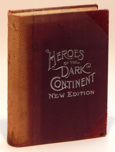 Image for Heroes of the Dark Continent and How Stanley Found Emin Pasha