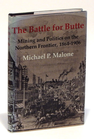 Image for The Battle for Butte: Mining and Politics on the Northern Frontier, 1864-1906