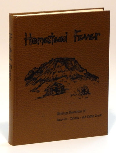 Image for Homestead Fever: History of Denton, Danvers, Coffee Creek