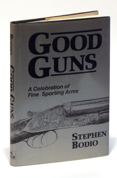 Image for Good Guns: A Celebration of Fine Sporting Arms