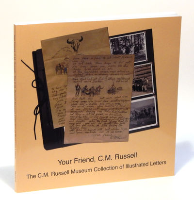 Image for Your Friend, C.M. Russell: The C.M. Russell Museum Collection of Illustrated Letters