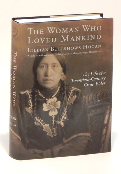 Image for The Woman Who Loved Mankind: The Life of a Twentieth-Century Crow Elder