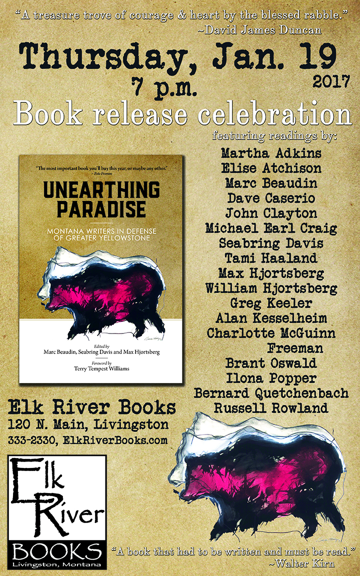 "Image for ""Unearthing Paradise: Montana Writers in Defense of Greater Yellowstone"" Poster, 19 January 2017"