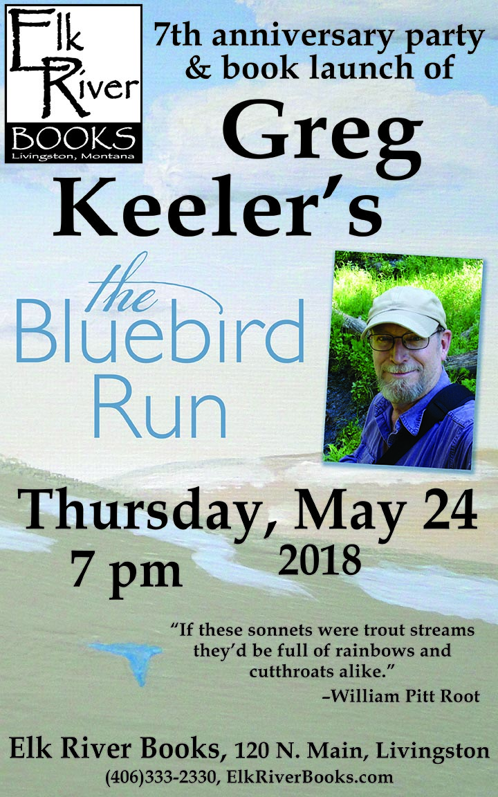Image for Greg Keeler reading event for The Bluebird Run launch party and Elk River Books' 7th anniversary poster, 24 May 2018