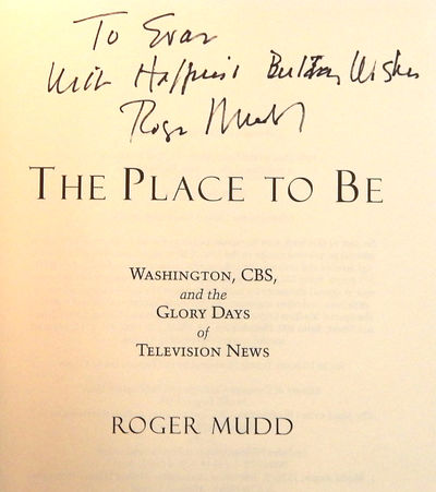Image for The Place to Be: Washington, CBS, and the Glory Days of Television News