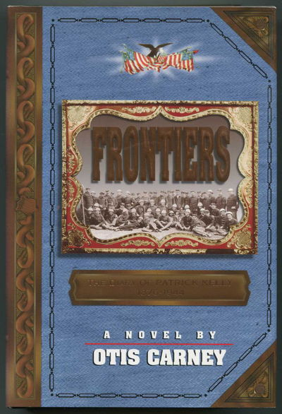 Image for Frontiers: The Diary of Patrick Kelly 1876-1944 : A Novel