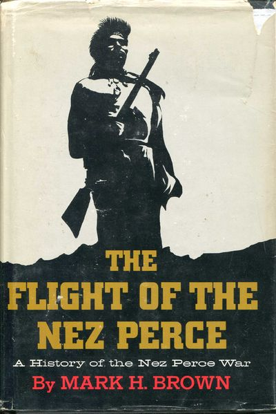 Image for The Flight of the Nez Perce: A History of the Nez Perce War