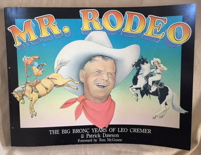 Image for Mr. Rodeo The big bronc years of Leo Cremer