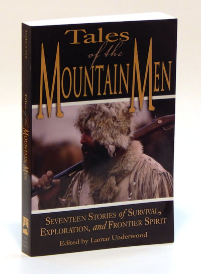 Image for Tales of the Mountain Men: Seventeen Stories of Survival, Exploration, and Frontier Spirit