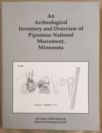 Image for An Archeological Inventory and Overview of Pipestone National Monument, Minneosta