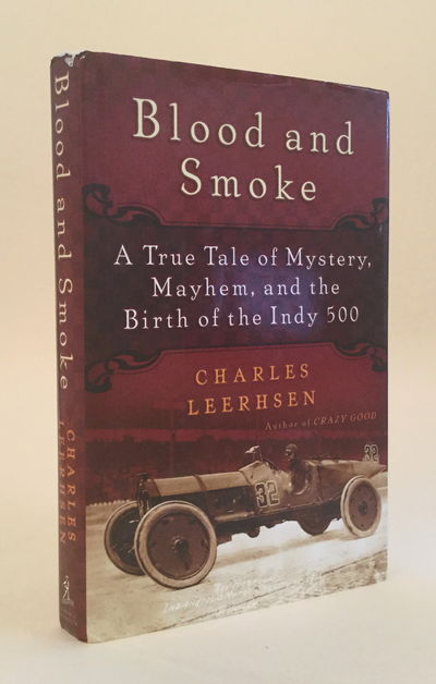 Image for Blood and Smoke: A True Tale of Mystery, Mayhem, and the Birth of the Indy 500
