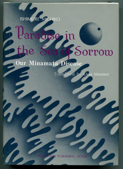 Image for Paradise in the Sea of Sorrow Our Minamata Disease