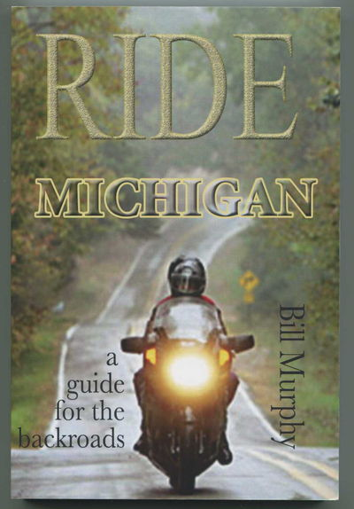 Image for Ride Michigan: A Guide for the Backroads
