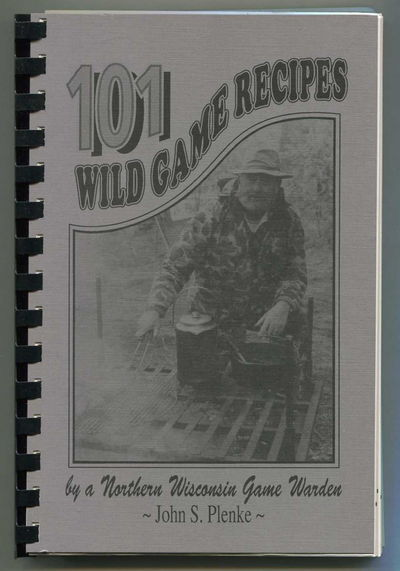 Image for 101 Wild Game Recipes by a Northern Wisconsin Game Warden