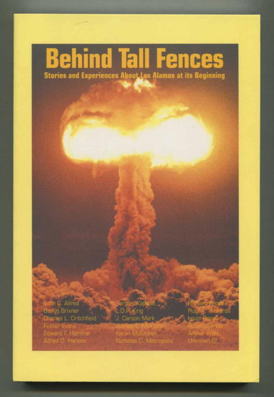 Image for Behind Tall Fences: Stories and Experiences About Los Alamos at its Beginning