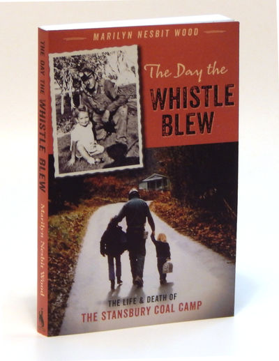Image for The Day the Whistle Blew The Life and Death of the Stansbury Coal Camp