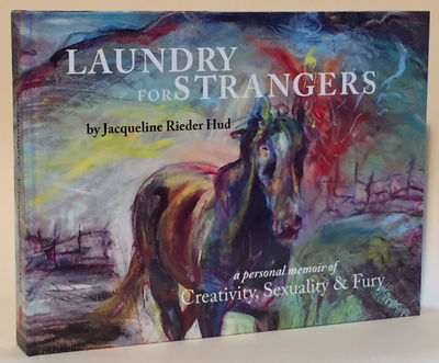 Image for Laundry for Strangers: A Personal Memoir of Creativity, Sexuality & Fury
