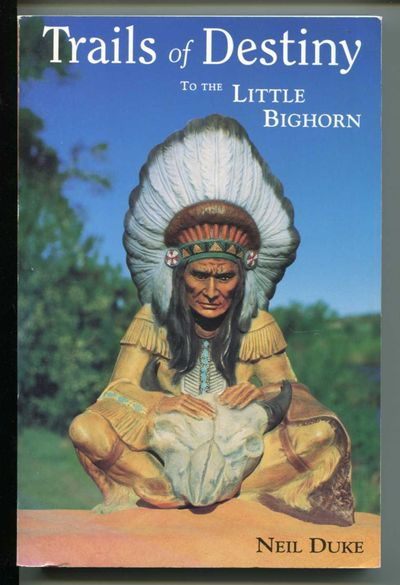 Image for Trails of Destiny to the Little Bighorn