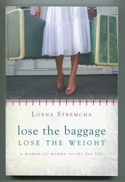 Image for Lose the Baggage Lose the Weight: A Woman-to-Woman Recipe for Life