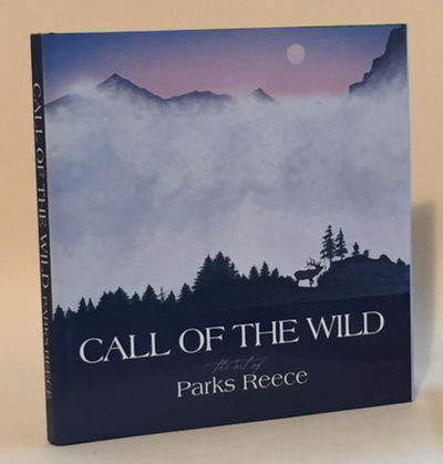 Image for Call of the Wild: The Art of Parks Reece