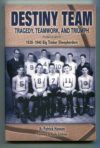 Image for Destiny Team: Tragedy, Teamwork, and Triumph 1939-1940 Big Timber Sheepherders