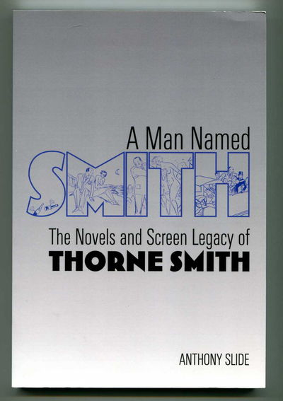 Image for A Man Named Smith: The Novels and Screen Legacy of Thorne Smith