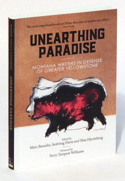 Image for Unearthing Paradise: Montana Writers in Defense of Greater Yellowstone