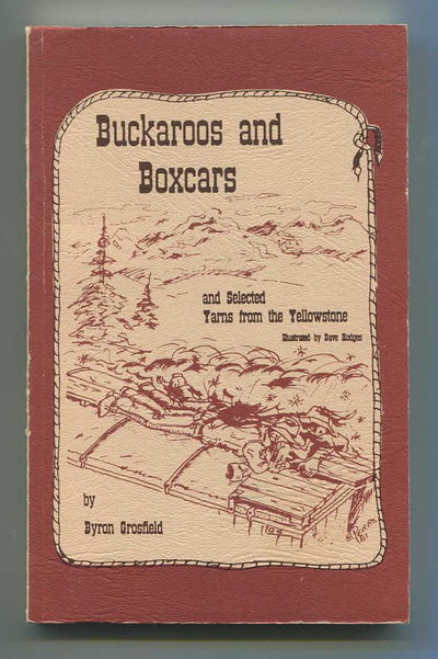 Image for Buckaroos and Boxcars and Selected Yarns from the Yellowstone