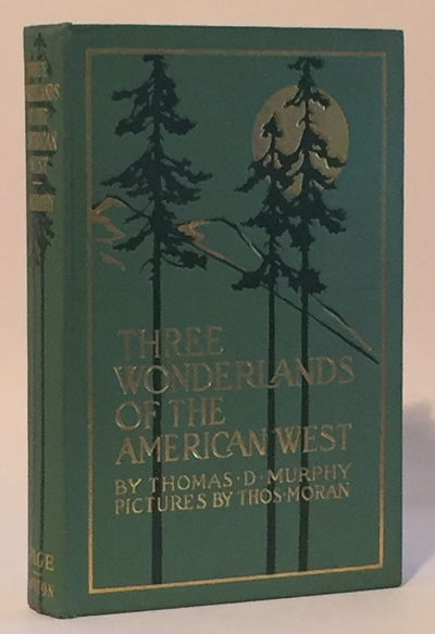 Image for Three Wonderlands of the American West: Being the notes of a traveler concerning the Yellowstone Park, the Yosemite National Park, and the Grand Canyon of the Colorado River, with a chapter on other wonders of the great American West