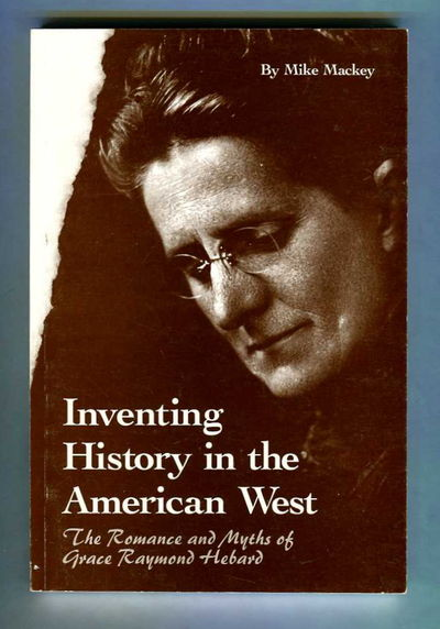 Image for Inventing History in the American West The Romance and Myths of Grace Raymond Hebard