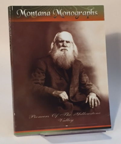 Image for Montana Monographs: Pioneers of the Yellowstone Valley